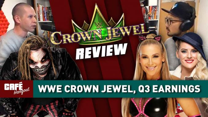 Café Hangout: WWE Crown Jewel review, Q3 results, NXT & AEW ratings