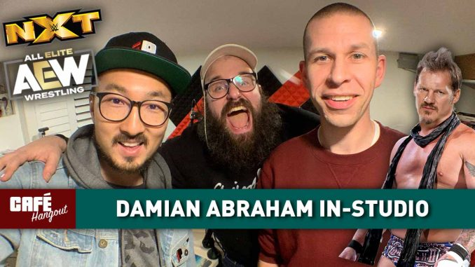 Café Hangout: Damian Abraham In-Studio, NXT-AEW Week 6 Ratings