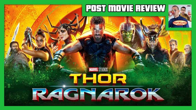 Post Movie Review Thor Ragnarok 2017 Post Wrestling Wwe Nxt Aew Njpw Ufc Podcasts News Reviews