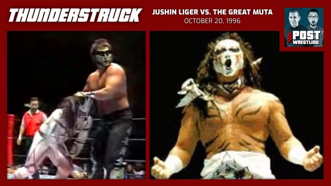 Thunderstruck #5: Jushin Liger vs. The Great Muta (10/20/96) w/ Matt McEwen