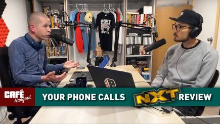 Café Hangout: Your Phone Calls, WWE NXT Review