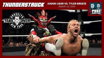 Thunderstruck #8: Jushin Liger vs. Tyler Breeze (8/22/15) w/ Sarah Flann