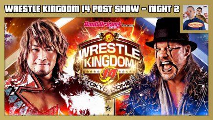 NJPW Wrestle Kingdom 14 POST Show (Night 2)