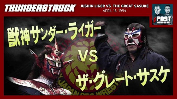 Thunderstruck #12: Jushin Liger vs. The Great Sasuke (4/16/94) w/ Jamesie