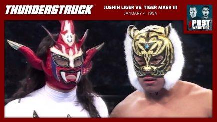 Thunderstruck #15: Jushin Liger vs. Tiger Mask III (1/4/94) w/ Rich Kraetsch