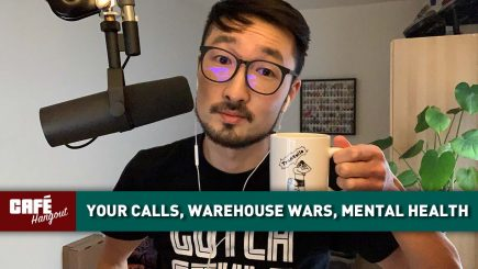 Café Hangout: Your Calls, Warehouse Wars, Mental Health & COVID-19