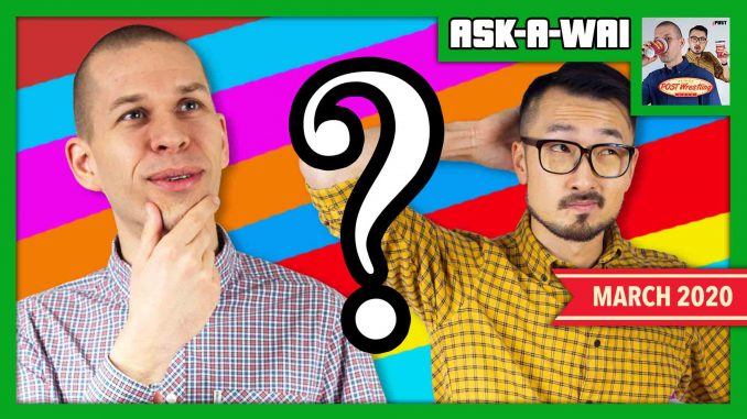 ASK-A-WAI: Ask Us Anything! (March 2020)
