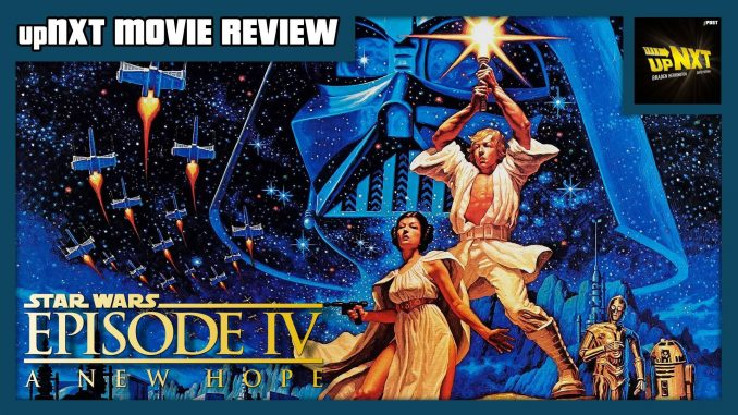 Upnxt Movie Review Star Wars Episode Iv A New Hope 1977 Post Wrestling Wwe Nxt Aew Njpw Ufc Podcasts News Reviews