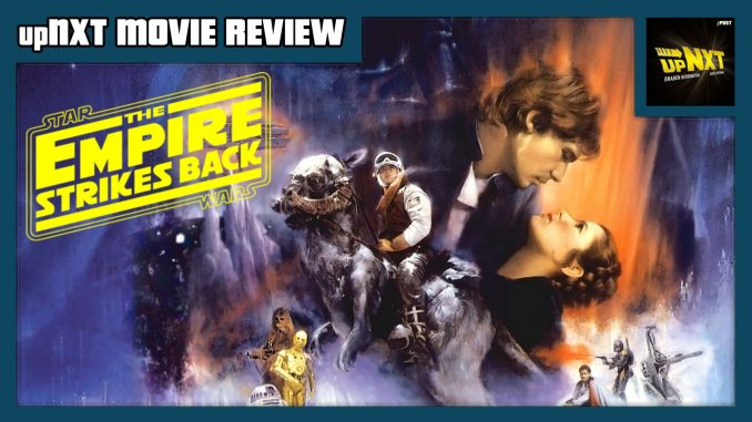 upNXT MOVIE REVIEW –Star Wars: The Empire Strikes Back (1980)
