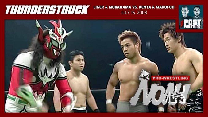 Thunderstruck #24: Liger & Murahama vs. KENTA & Marufuji (7/16/03) w/ John Carroll