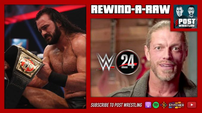 "RAR 4/6/20: ""Drew Big for Just One Night!"", WWE 24 Edge"