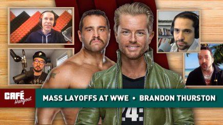 Café Hangout: Mass layoffs at WWE, Brandon Thurston