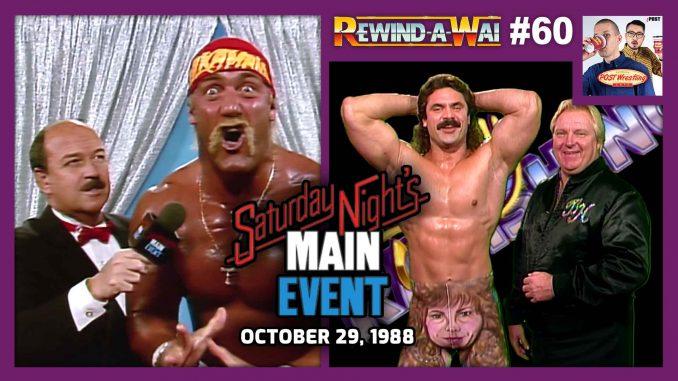 REWIND-A-WAI #60: WWF Saturday Night's Main Event (Oct. 29, 1988)