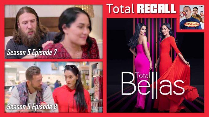 TOTAL RECALL: Total Bellas Season 5, Ep. 7 & 8