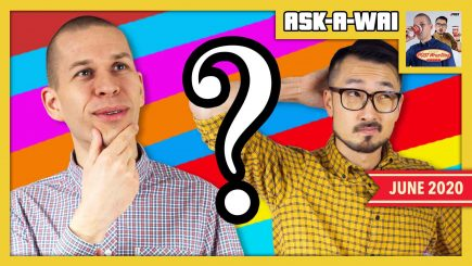 ASK-A-WAI: Ask Us Anything! (June 2020)