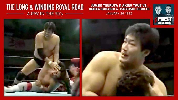 L&WRR #2: Tsuruta & Taue vs. Kobashi & Kikuchi (1/26/92) w/ Daniel Makabe