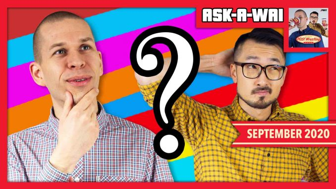 ASK-A-WAI: Ask Us Anything! (September 2020)