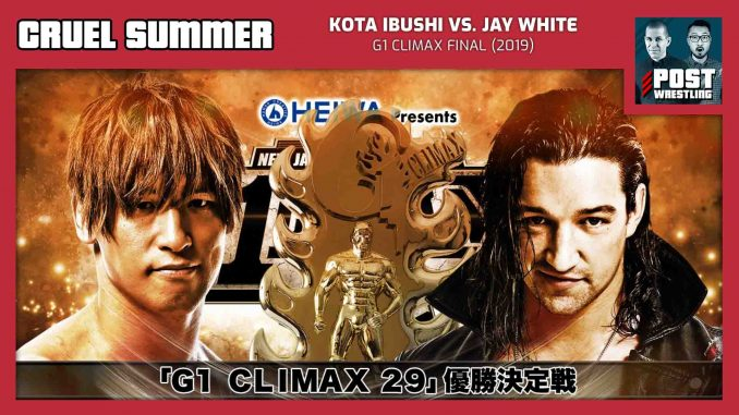 Cruel Summer #29: Kota Ibushi vs. Jay White (2019) w/ Stephanie Chase