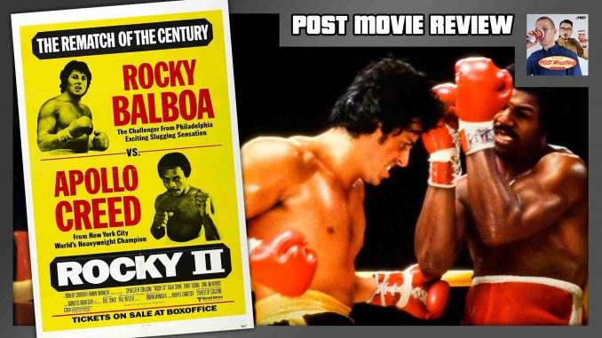POST MOVIE REVIEW: Rocky II (1979)