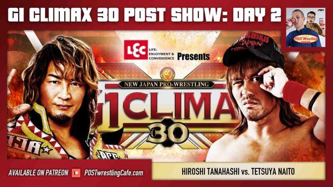 G1 Climax 30 POST Show: Day 2 – Hiroshi Tanahashi vs. Tetsuya Naito