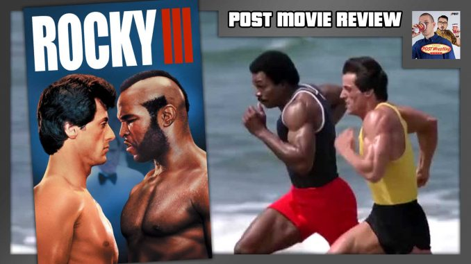 POST MOVIE REVIEW: Rocky III (1982)