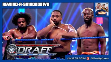 Rewind-A-SmackDown 10/9/20: WWE Draft, New Day Split, Tavel Civil Suit