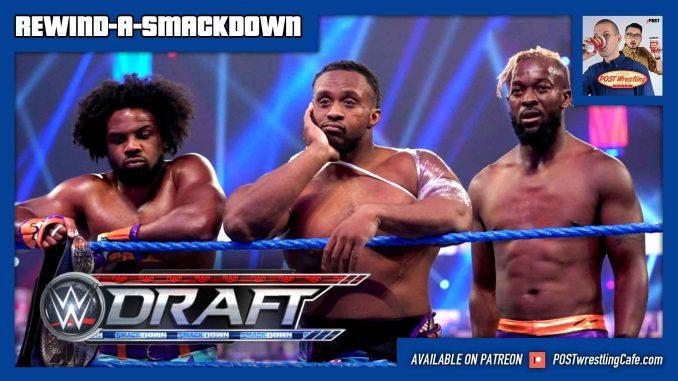 Rewind-A-SmackDown 10/9/20: WWE Draft, New Day Split, Tavel Civil Suit