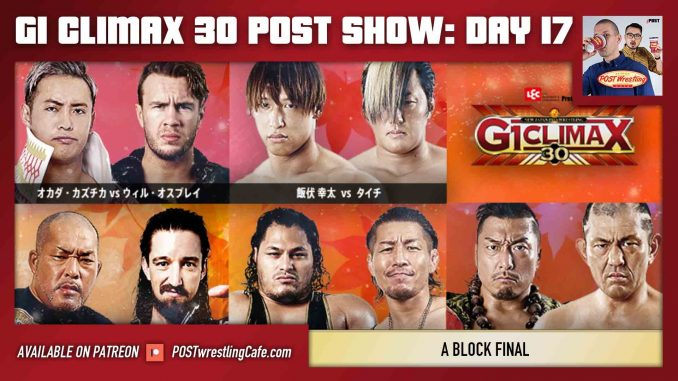G1 Climax 30 POST Show: Day 17 – A Block Final