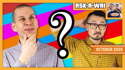 ASK-A-WAI: Ask Us Anything! (October 2020)