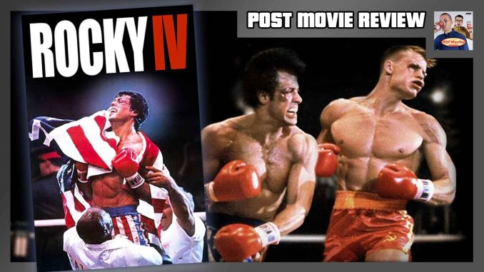 POST MOVIE REVIEW: Rocky IV (1985)