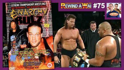 REWIND-A-WAI #75: ECW Anarchy Rulz 1999