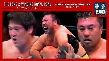 L&WRR #6: Toshiaki Kawada vs. Akira Taue (4/12/93) w/ Brian Elliott