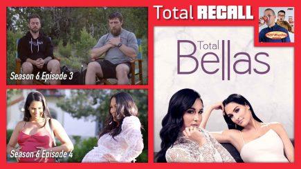 TOTAL RECALL: Total Bellas Season 6, Ep. 3 & 4