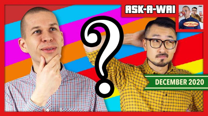 ASK-A-WAI: Ask Us Anything! (December 2020)