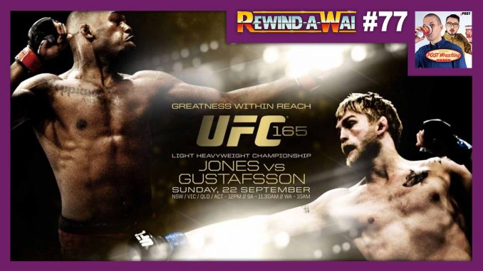 REWIND-A-WAI #77: UFC 165 – Jones vs. Gustafsson