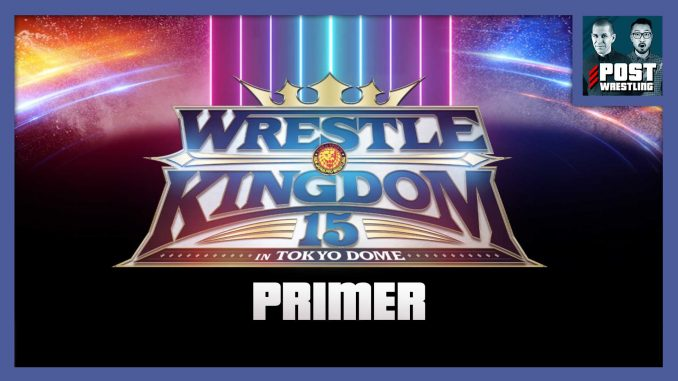 NJPW Wrestle Kingdom 15 Primer