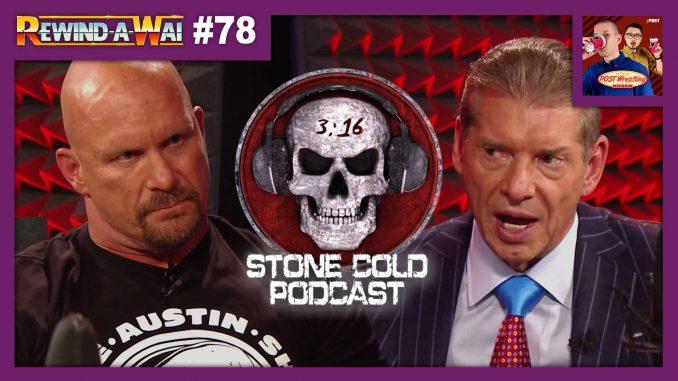 REWIND-A-WAI #78: Stone Cold Podcast – Vince McMahon