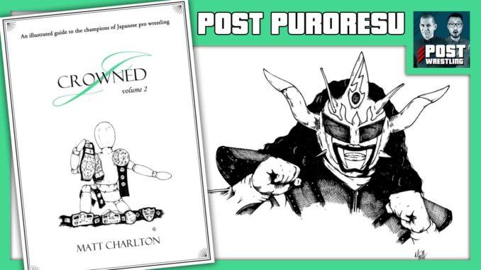 POST Puroresu Interview: Matt Charlton talks J-Crowned Vol. 2