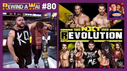 REWIND-A-WAI #80: NXT TakeOver – R Evolution (2014)