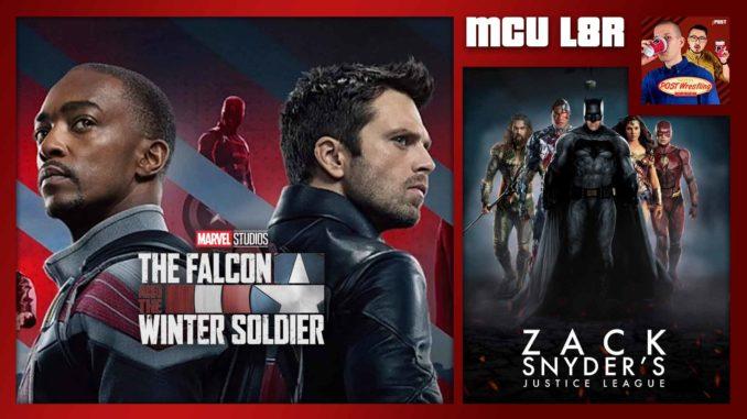 MCU L8R: Falcon & Winter Soldier Ep. 1, Justice League #SnyderCut