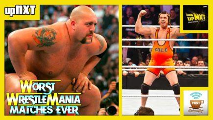 upNXT: Worst WrestleMania Matches Ever