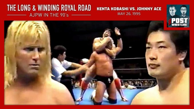 L&WRR #10: Kenta Kobashi vs. Johnny Ace (5/26/95) w/ Stephanie Chase