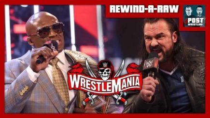 REWIND-A-RAW 4/5/21: WrestleMania 37 Go-Home Show