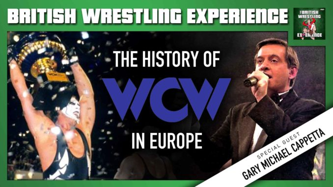 BWE: The History of WCW in Europe w/ Gary Michael Cappetta