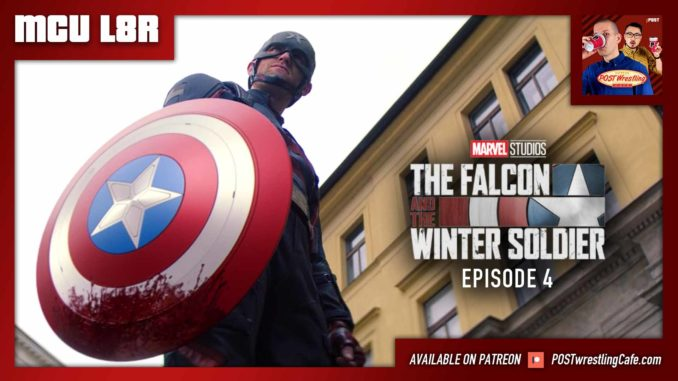 MCU L8R: Falcon & Winter Soldier Ep. 4 (w/ Nate Milton)