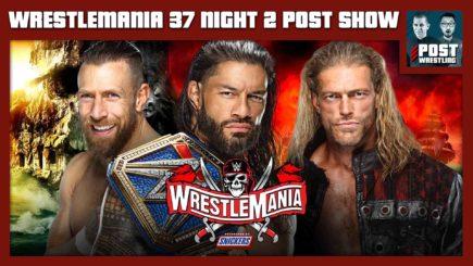 WrestleMania 37 Night 2 POST Show: Reigns vs. Edge vs. Bryan