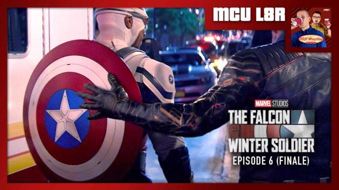 MCU L8R: Falcon & Winter Soldier Ep. 6 Finale (w/ Nate Milton)