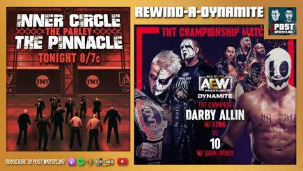 REWIND-A-DYNAMITE 4/28/21: Inner Circle-Pinnacle Parley, Allin vs. 10