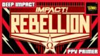 DEEP IMPACT: IMPACT Rebellion 2021 Primer