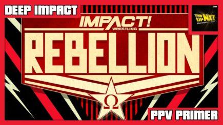 DEEP IMPACT: IMPACT Rebellion 2021 Primer